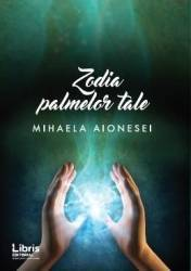 Zodia palmelor tale - Mihaela Aionesei