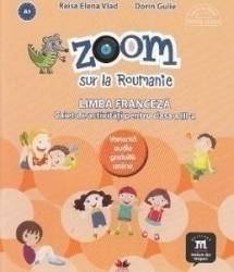 Zoom sur la Roumanie. Franceza - Clasa 3 - Raisa Elena Vlad Dorin Gulie