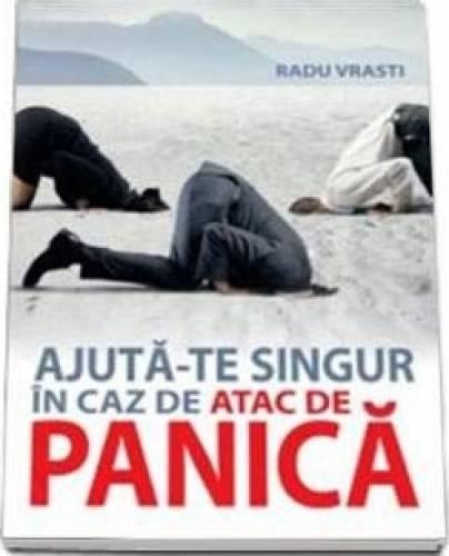 imagine 0 Ajuta-te singur in caz de panica - Radu Vrasti 978-606-587-329-2