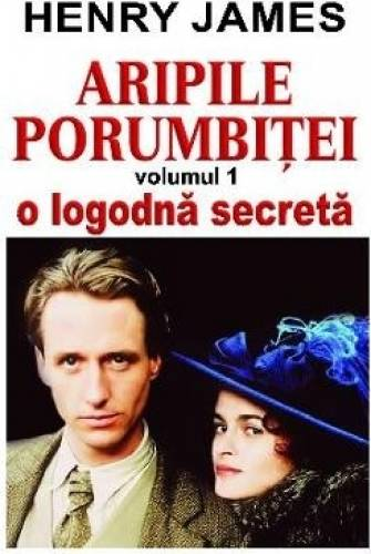 imagine 0 Aripile porumbitei vol.1 O logodna secreta - Henry James 978-973-736-103-3
