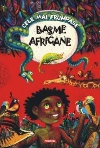 imagine 0 Cele mai frumoase basme africane 978-973-46-4292-2