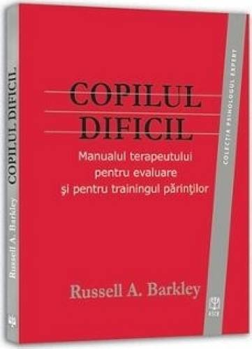imagine 0 Copilul Dificil - Russell A. Barkley 978-606-8244-18-1