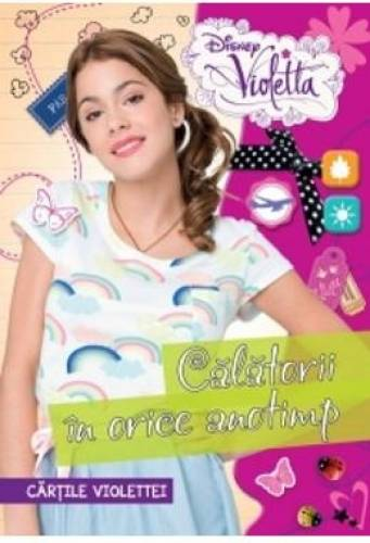 imagine 0 Disney Violetta - Calatorii in orice anotimp. Cartile Violettei 978-606-741-070-9