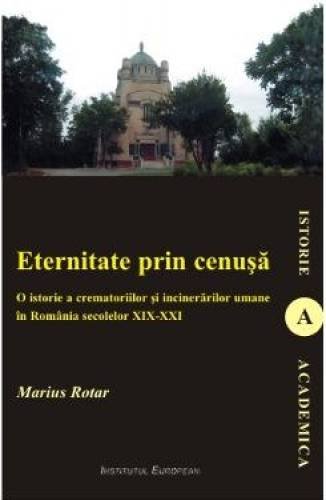 imagine 0 Eternitate Prin Cenusa - Marius Rotar 978-973-611-778-7