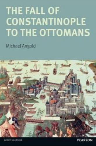 imagine 0 Fall Of Constantinople To The Ottomans 0582356122