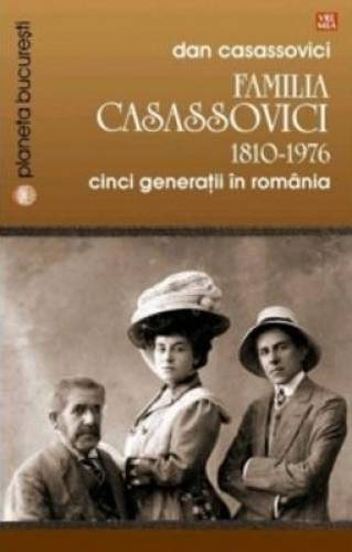 imagine 0 Familia Casassovici 1810-1976 - Dan Casassovici 978-973-645-613-8
