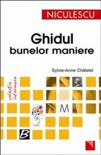 imagine 0 Ghidul Bunelor Maniere - SylviE-Anne Chatelet 978-973-748-908-1