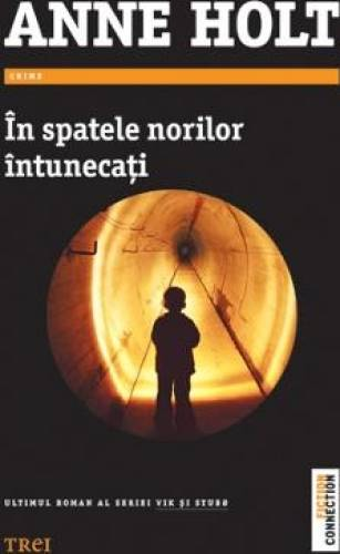 imagine 0 In spatele norilor intunecati - Anne Holt 978-606-719-165-3