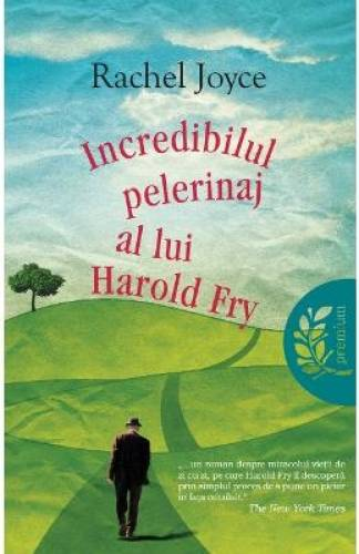 imagine 0 Incredibilul Pelerinaj Al Lui Harold Fry - Rachel Joyce 978-606-741-106-5