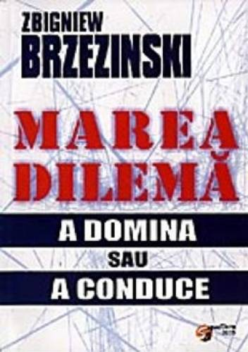 imagine 0 Marea dilema - Zbigniew Brzezinski 973-8238-17-x