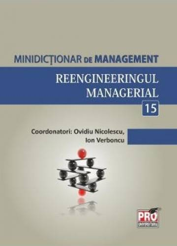 imagine 0 Minidictionar De Management 15 Reengineeringul Managerial - Ovidiu Nicolescu 978-973-129-896-2