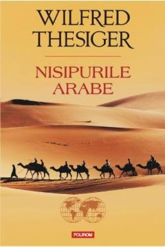 imagine 0 Nisipurile Arabe - Wilfred Thesiger 978-973-46-5149-8