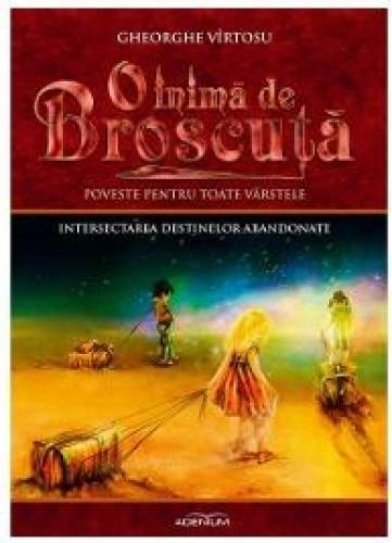 imagine 0 O inima de broscuta vol.7 Intersectarea destinelor abandonate - Gheorghe Virtosu 978-606-8622-55-2