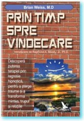 imagine 0 Prin timp spre vindecare - Brian Weiss 978-606-639-048-4