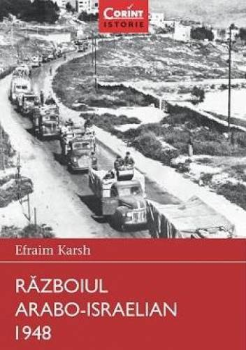 imagine 0 Razboiul Arabo-Israelian 1948 - Efraim Karsh 978-606-8623-78-8