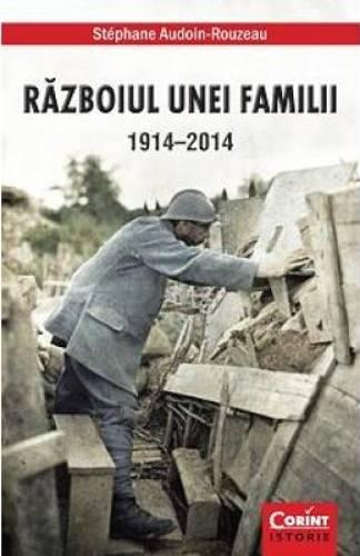 imagine 0 Razboiul Unei Familii 1914-2014 - Stephane Audoin-Rouzeau 978-606-8623-56-6