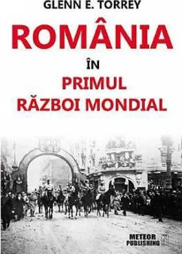 imagine 0 Romania In Primul Razboi Mondial - Glenn E. Torrey 978-606-8469-94-2