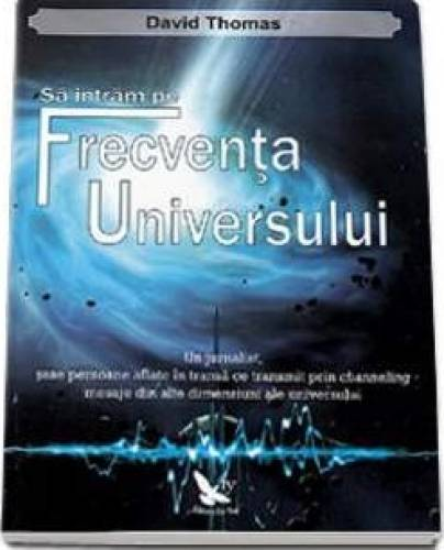 imagine 0 Sa Intram Pe Frecventa Universului - David Thomas 978-606-639-036-1