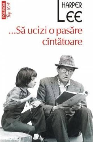 imagine 0 ...Sa ucizi o pasare cintatoare - Harper Lee 978-973-46-4446-9